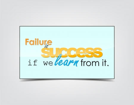 Failure is success if we learn from it. Motivational background. Typography poster.