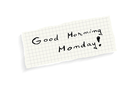 monday: Good Morning Monday! Hand writing text on a piece of math paper isolated on a white background.