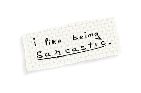 sarc�stico: Me gusta ser sarc�stico. Texto escrito a mano en un pedazo de papel de matem�ticas aislado en un fondo blanco. Vectores