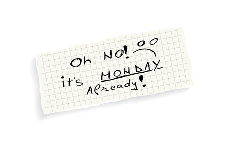 again: Oh no! Its Monday already! Hand writing text on a piece of math paper isolated on a white background. Illustration