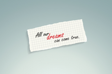 realize: All our dreams can come true. Hand writing text on a piece of math paper on a blue background.