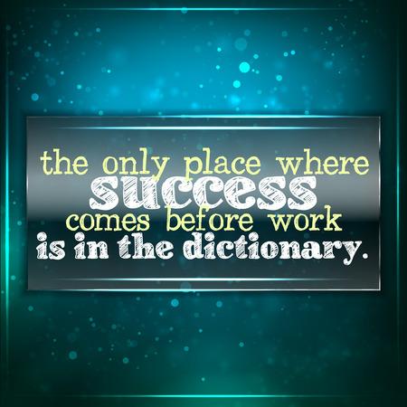 De enige plaats waar succes komt voordat het werk is in het woordenboek. Futuristische motiverende achtergrond. Krijt tekst geschreven op een stuk glas.