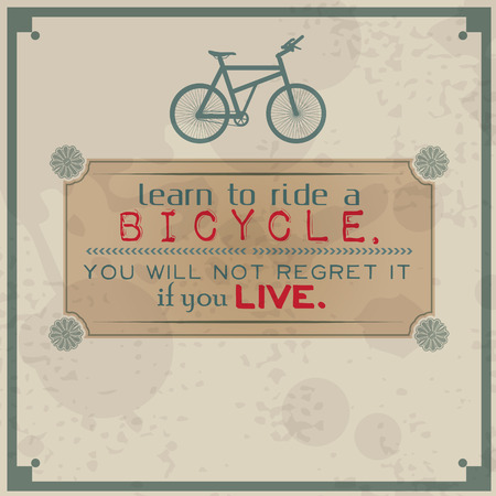 regret: Learn to ride a bicycle. You will not regret it, if you live. Vintage Typographic Background. Motivational Quote. Retro Label With Calligraphic Elements Illustration