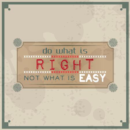 Hacer lo que es correcto, no lo que es fácil. Antecedentes tipográfico vendimia. Cita de motivación. Etiqueta Retro Con Elementos caligráficos