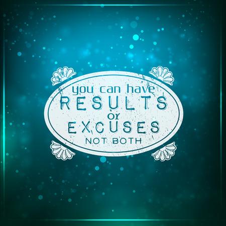 you can: Usted puede tener resultados o excusas, no ambos. Fondo motivacional futurista. Tiza texto escrito en un pedazo de vidrio.