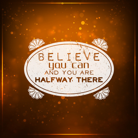 motivating: Believe you can and you are halfway there. Futuristic motivational background. Chalk text written on a piece of glass. Illustration