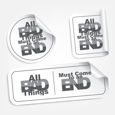 must: All bad things must come to an end. Motivational stickers.