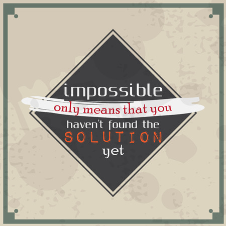 found: Impossible only means that you havent found the solution yet. Motivational Poster. Retro Background
