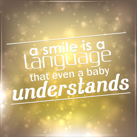 understands: A Smile is a language that even a baby understands. Motivational background Illustration