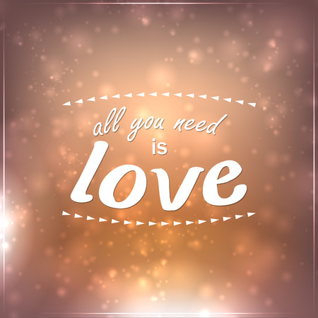 need: All you need is love. Motivational Background