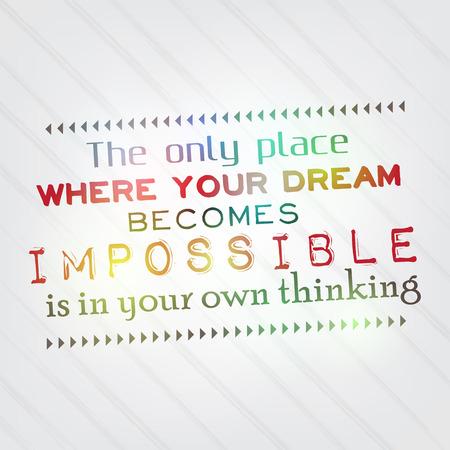 당신의 꿈을 불가능하게하는 유일한 장소는 자신의 생각입니다. 동기 배경