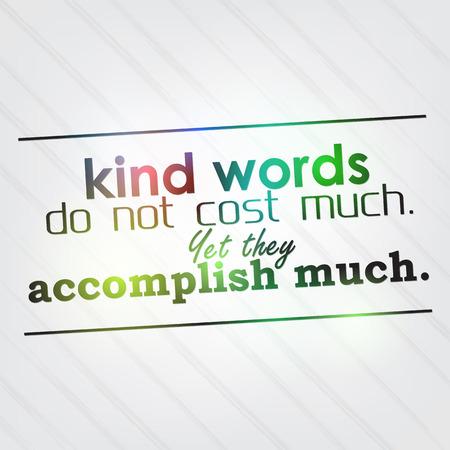 친절한 말은 많은 비용이 들지 않습니다. 그러나 그들은 많은 것을 달성. 동기 배경 일러스트