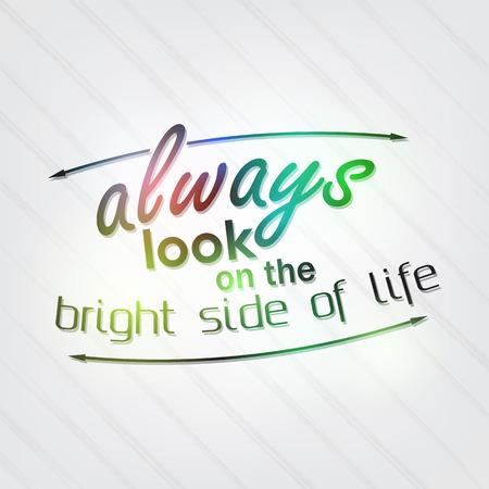 항상 인생의 밝은면을 봐. 동기 부여 배경 일러스트