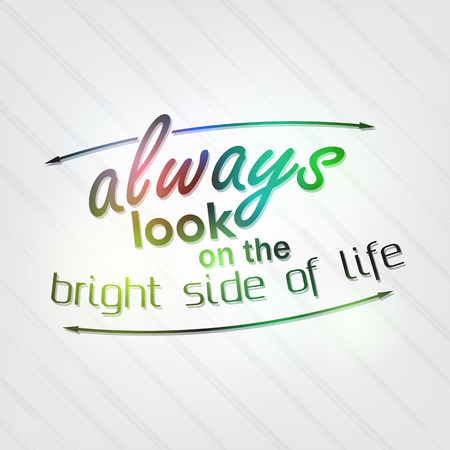 quotes: Always look on the bright side of life. Motivational Background