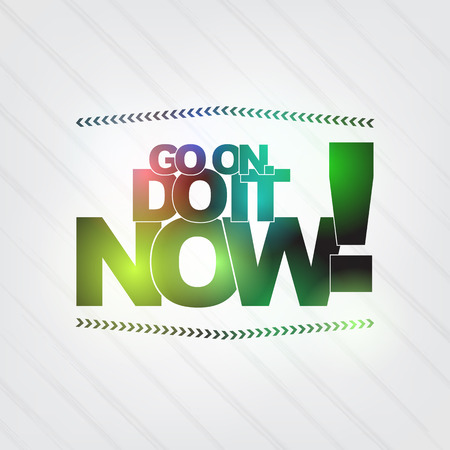 do it: Go on. Do it now! Motivational Background