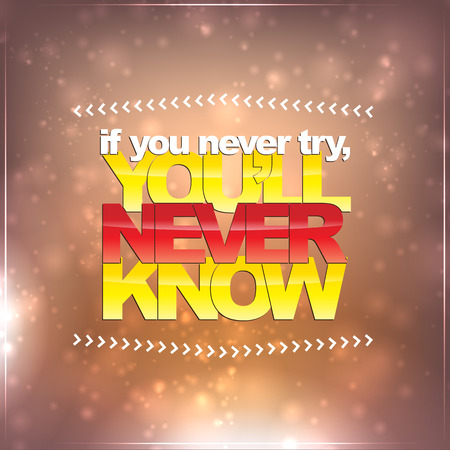 If you never try, youll never know. Motivational background Vector