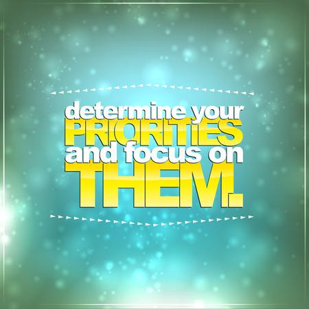 them: Determinare le priorit� e concentrarsi su di esse. Sfondo motivazionale Vettoriali