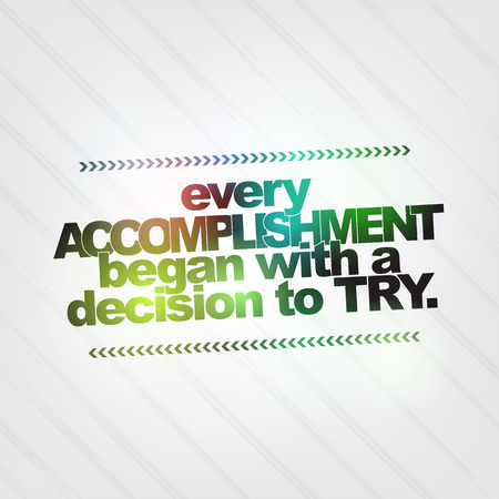 self confident: Every accomplishment began with a decision to try. Motivational Background Illustration