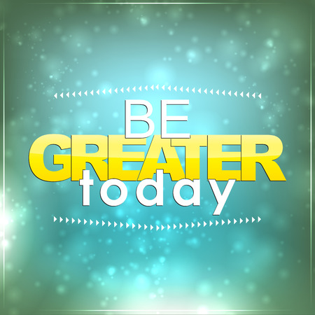 Be greater today. Motivational Background Stock Vector - 27240374