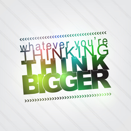 whatever: Whatever youre thinking, think bigger. Motivational Background