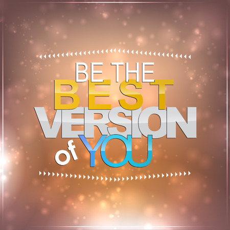 Be the best version of you. Motivational background Stock Vector - 27240427