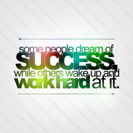어떤 사람들은 다른 사람들이 깨어있는 동안, 성공의 꿈과 그것을 위해 최선을 다하고 있습니다. 동기 배경 일러스트