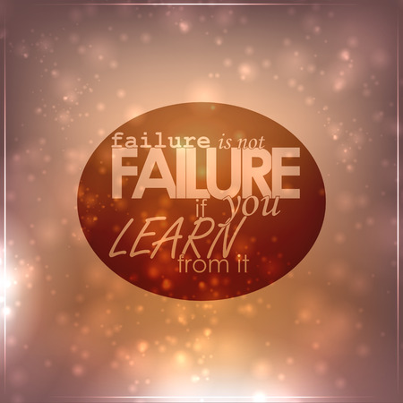quotes: Failure is not failure if you learn from it. Motivational background Illustration