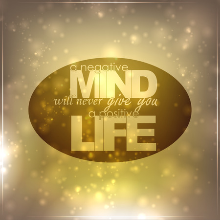 self improvement: A negative mind will never give you a positive life. Motivational background