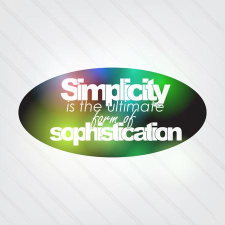 sophistication: La simplicidad es la m�xima expresi�n de la sofisticaci�n. Fondo de motivaci�n