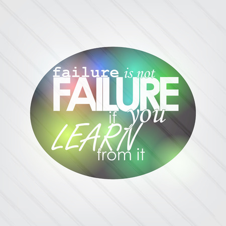 capable of learning: Failure is not failure if you learn from it. Motivational background Illustration