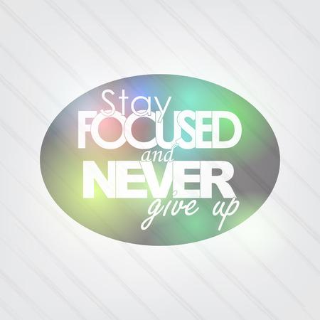 összpontosított: Koncentrált maradni, és soha nem adja fel. Motivációs háttér Illusztráció