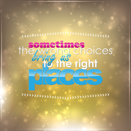 Sometimes the wrong choices bring us to the right places. Motivational background Vector