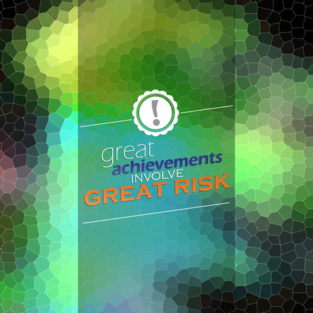 involve: great achievements involve great risk. Mosaic background. Motivational poster