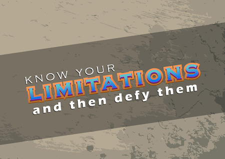 limitations: Know your limitations and then defy them. Motivational poster. Typography poster