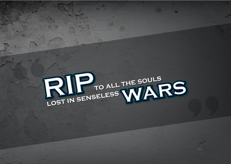 senseless: RIP to all the souls lost in seseless wars. Motivational poster. Grungy background.  Illustration