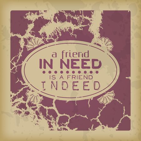 indeed: A friend in need is a friend indeed. Retro motivational poster
