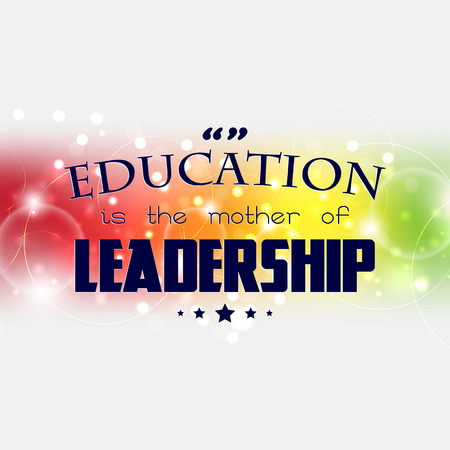 Education is the mother of leadership. Motivational modern poster Vector