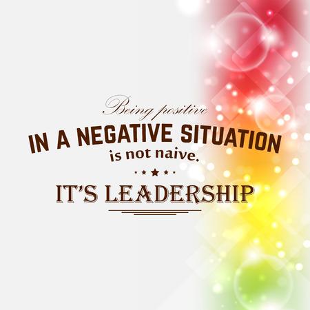 부정적인 상황에서 긍정적 인 것은 순진하지 않습니다. 그것은 리더십입니다. 현대적인 동기 부여 포스터