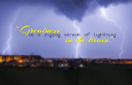 greatness: Greatness is a zigzag streak of lightning in the brain. Motivational background