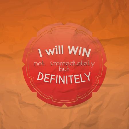immediately: I will win, not immediately but definitely. Motivational poster Illustration