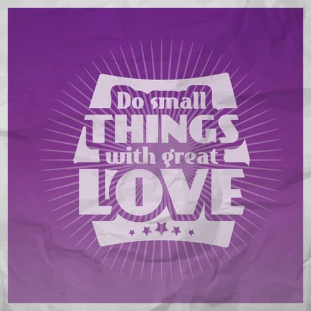 Do small things with great love. Motivational poster with paper texture Vector