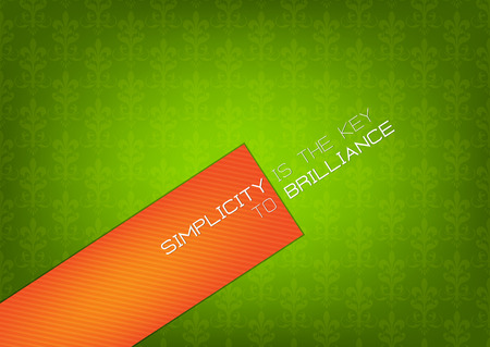 the simplicity: Simplicity is the key to brilliance.Green and orange background.