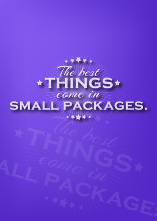 come in: The best things come in small packages. Motivational poster Illustration