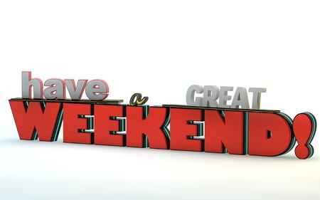 Ten un excelente fin de semana. Texto poster.3D motivación 3D sobre fondo blanco Foto de archivo