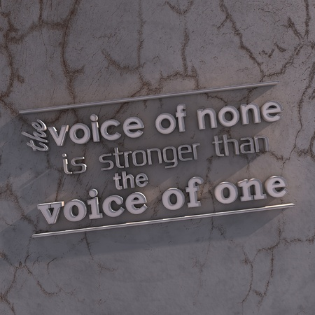 stronger: The voice of none is stronger than the voice of one. 3D motivational poster.3D text on grungy wall Stock Photo