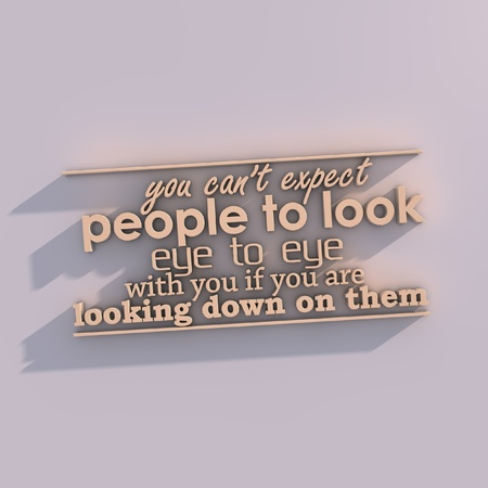 cant: You cant expect people to look eye to eye with you if you are looking down on them. 3D motivational poster.3D text with long shadow Stock Photo