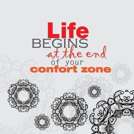 zone: Life begins at the end of your confort zone. Motivational poster