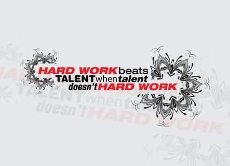 when: Hard work beats talent when talent doesnt work hard. Motivational poster Illustration