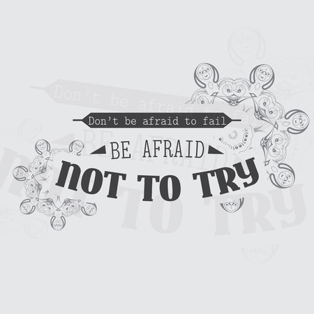 Dont be afraid to fail, Be afraid not to try. Motivational poster. Minimalist background