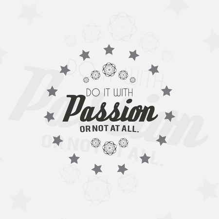 do it: Do it with passion, or not at all. Motivational poster. Minimalist background